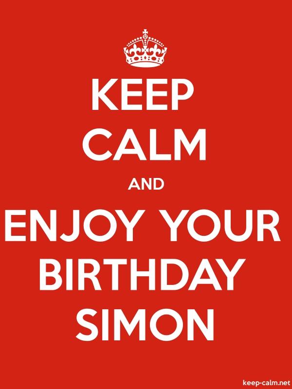 KEEP CALM AND ENJOY YOUR BIRTHDAY SIMON - white/red - Default (600x800)