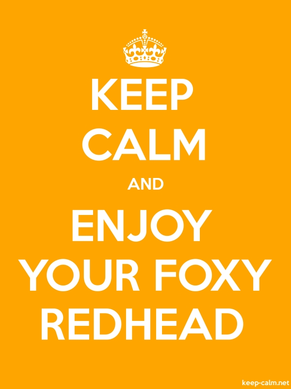 KEEP CALM AND ENJOY YOUR FOXY REDHEAD - white/orange - Default (600x800)
