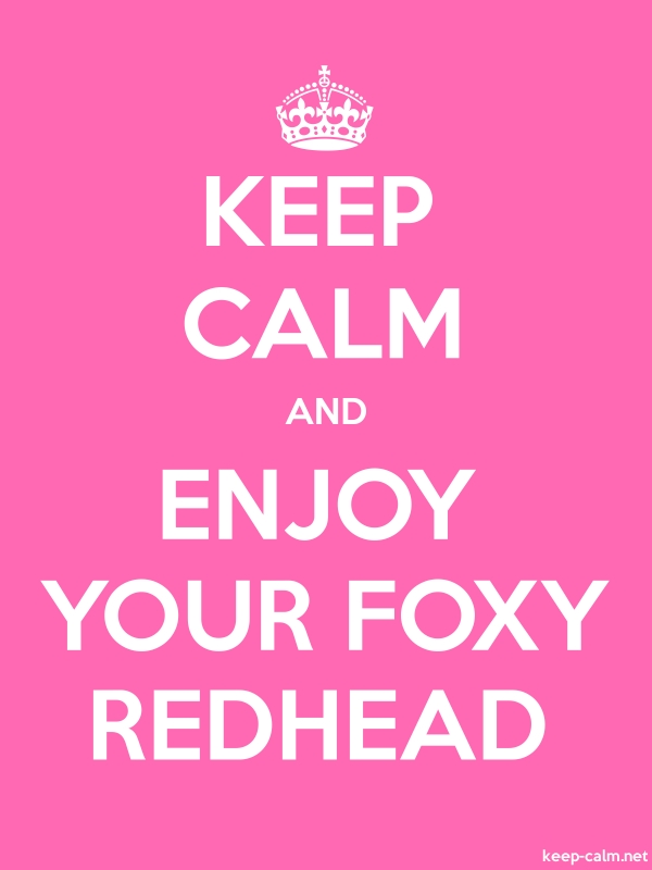 KEEP CALM AND ENJOY YOUR FOXY REDHEAD - white/pink - Default (600x800)