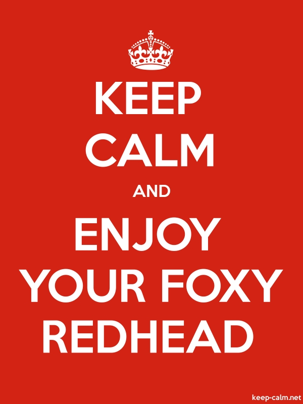 KEEP CALM AND ENJOY YOUR FOXY REDHEAD - white/red - Default (600x800)