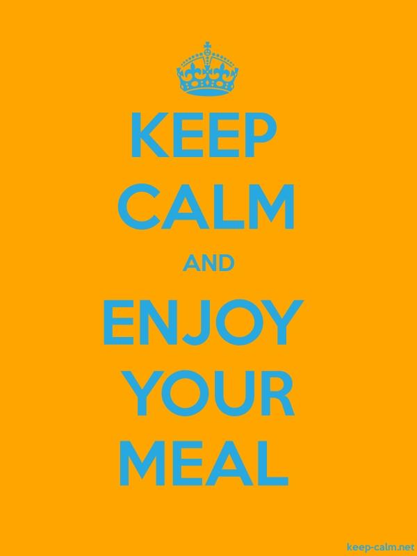 KEEP CALM AND ENJOY YOUR MEAL - blue/orange - Default (600x800)
