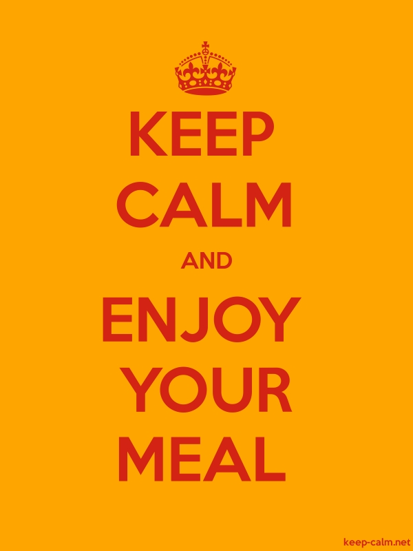KEEP CALM AND ENJOY YOUR MEAL - red/orange - Default (600x800)