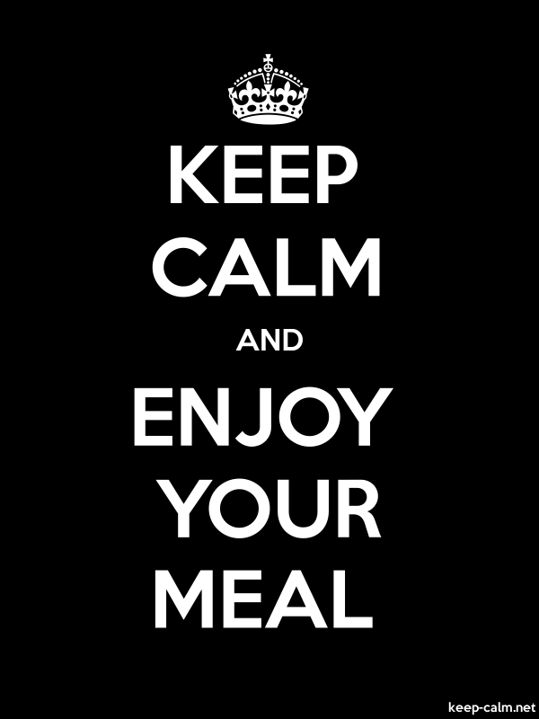 KEEP CALM AND ENJOY YOUR MEAL - white/black - Default (600x800)
