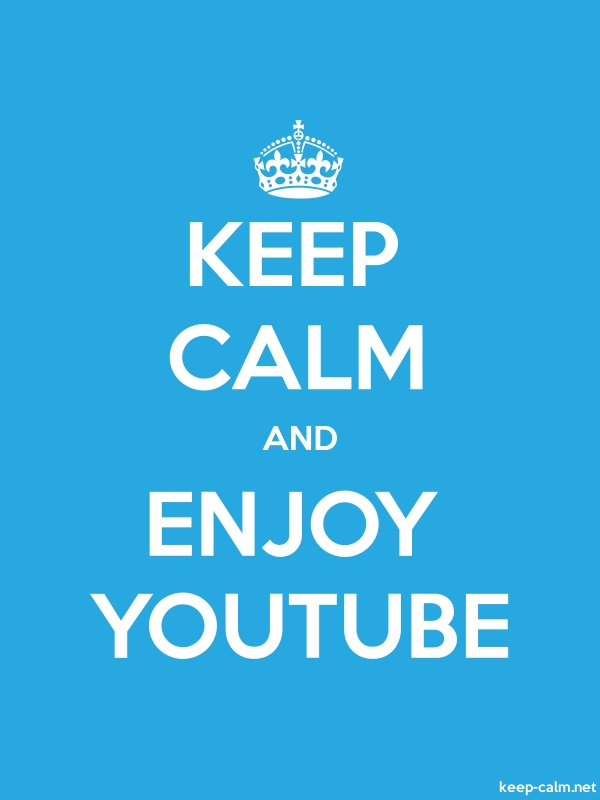 KEEP CALM AND ENJOY YOUTUBE - white/blue - Default (600x800)