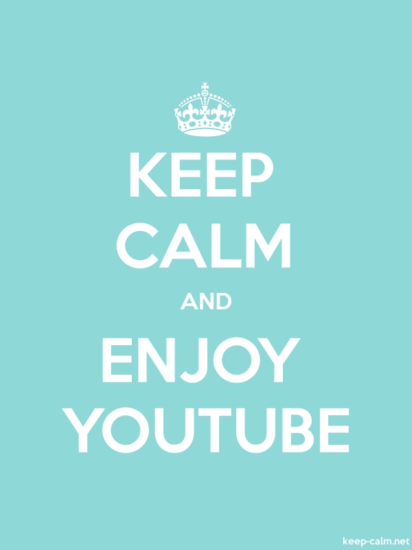 KEEP CALM AND ENJOY YOUTUBE - white/lightblue - Default (600x800)