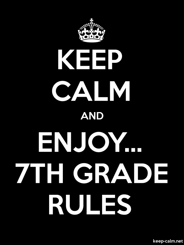 KEEP CALM AND ENJOY... 7TH GRADE RULES - white/black - Default (600x800)