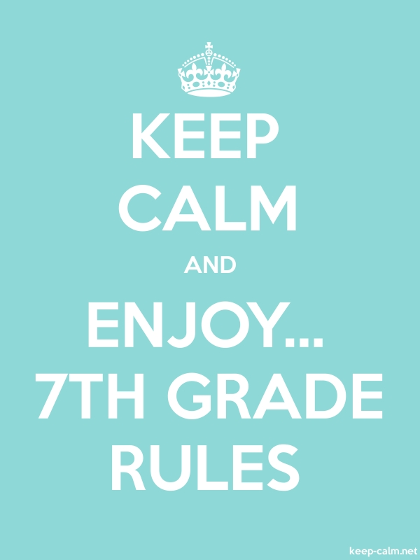 KEEP CALM AND ENJOY... 7TH GRADE RULES - white/lightblue - Default (600x800)