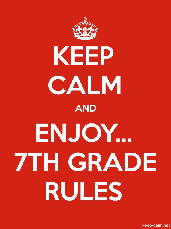 KEEP CALM AND ENJOY... 7TH GRADE RULES - white/red - Default (600x800)