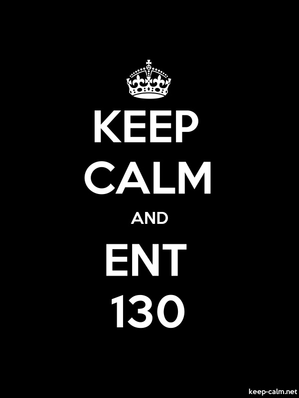 KEEP CALM AND ENT 130 - white/black - Default (600x800)