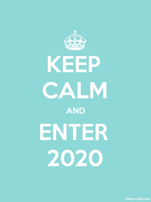 KEEP CALM AND ENTER 2020 - white/lightblue - Default (600x800)