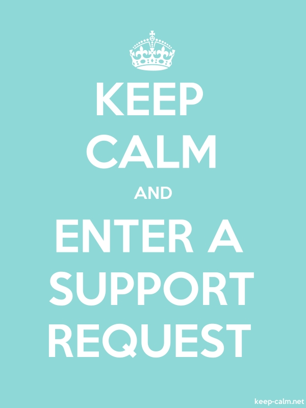 KEEP CALM AND ENTER A SUPPORT REQUEST - white/lightblue - Default (600x800)
