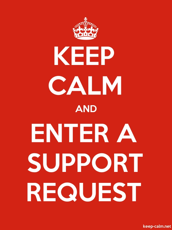 KEEP CALM AND ENTER A SUPPORT REQUEST - white/red - Default (600x800)