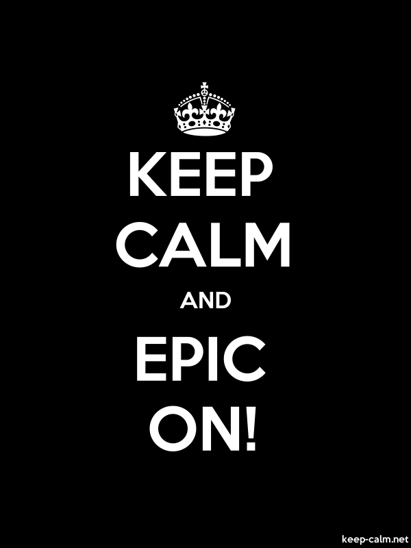 KEEP CALM AND EPIC ON! - white/black - Default (600x800)