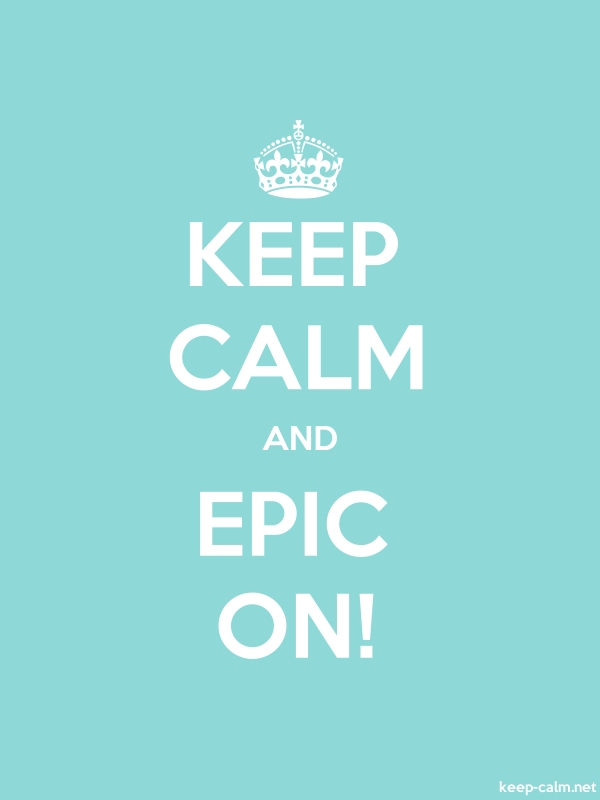 KEEP CALM AND EPIC ON! - white/lightblue - Default (600x800)