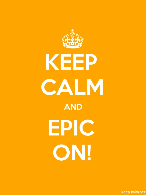 KEEP CALM AND EPIC ON! - white/orange - Default (600x800)