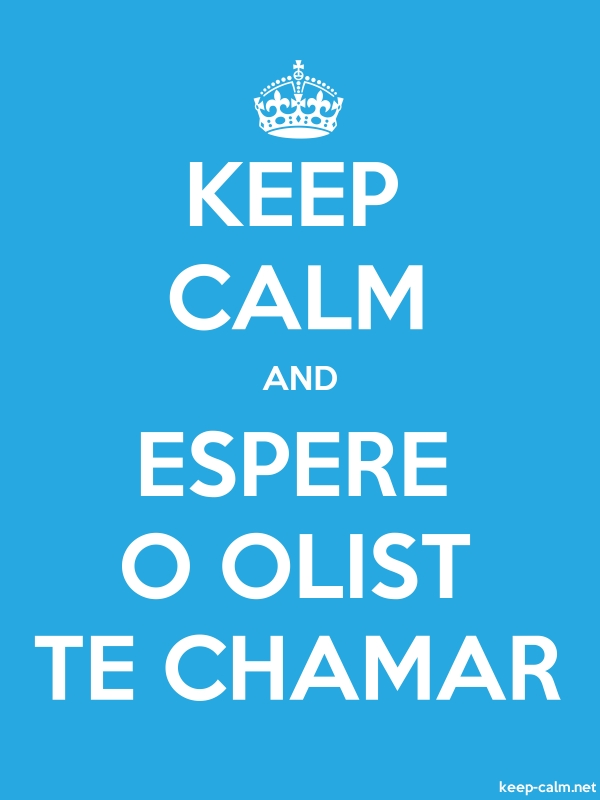 KEEP CALM AND ESPERE O OLIST TE CHAMAR - white/blue - Default (600x800)