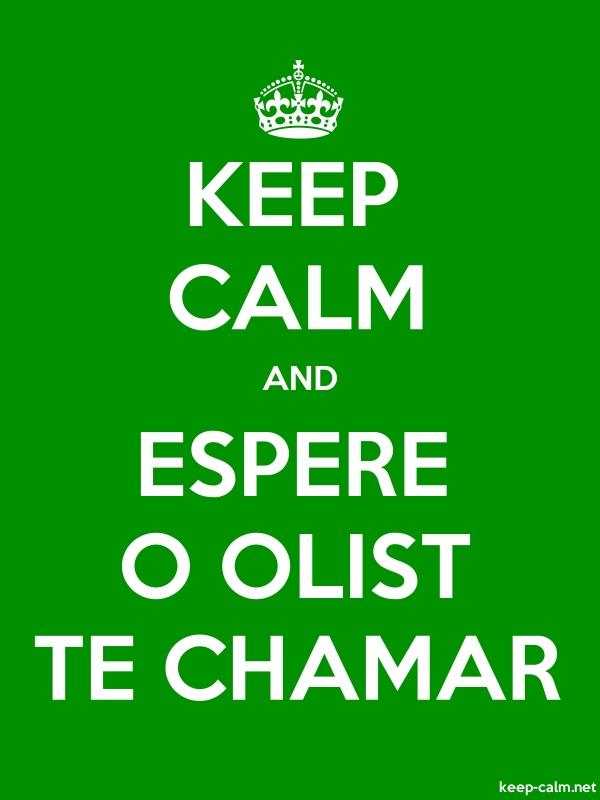 KEEP CALM AND ESPERE O OLIST TE CHAMAR - white/green - Default (600x800)