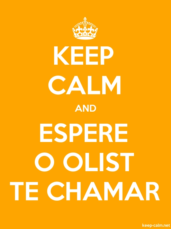 KEEP CALM AND ESPERE O OLIST TE CHAMAR - white/orange - Default (600x800)