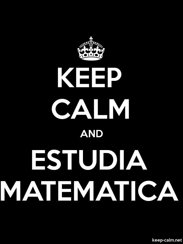 KEEP CALM AND ESTUDIA MATEMATICA - white/black - Default (600x800)