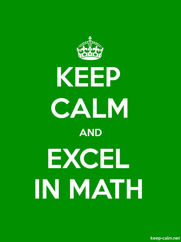 KEEP CALM AND EXCEL IN MATH - white/green - Default (600x800)