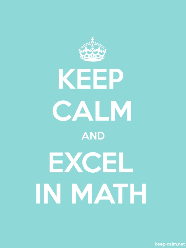 KEEP CALM AND EXCEL IN MATH - white/lightblue - Default (600x800)