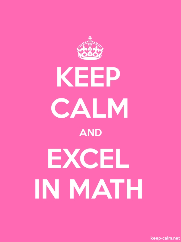 KEEP CALM AND EXCEL IN MATH - white/pink - Default (600x800)