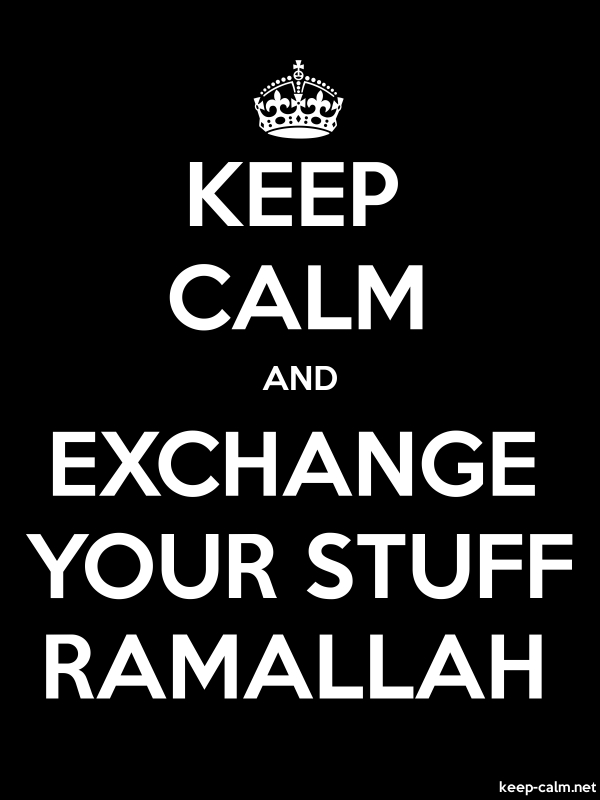 KEEP CALM AND EXCHANGE YOUR STUFF RAMALLAH - white/black - Default (600x800)