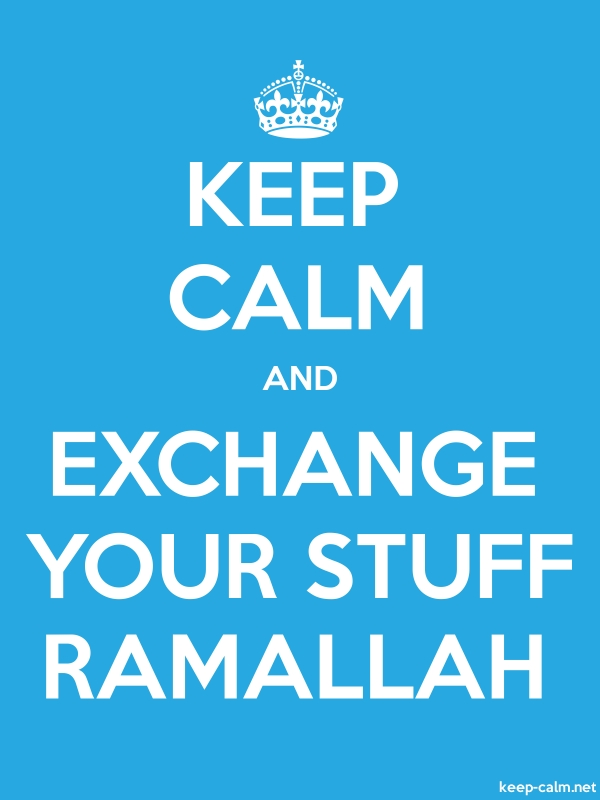 KEEP CALM AND EXCHANGE YOUR STUFF RAMALLAH - white/blue - Default (600x800)