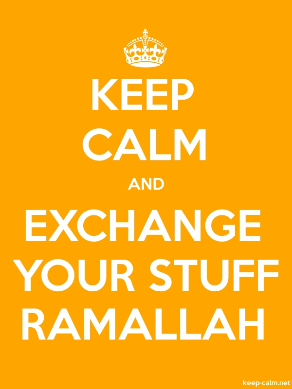 KEEP CALM AND EXCHANGE YOUR STUFF RAMALLAH - white/orange - Default (600x800)