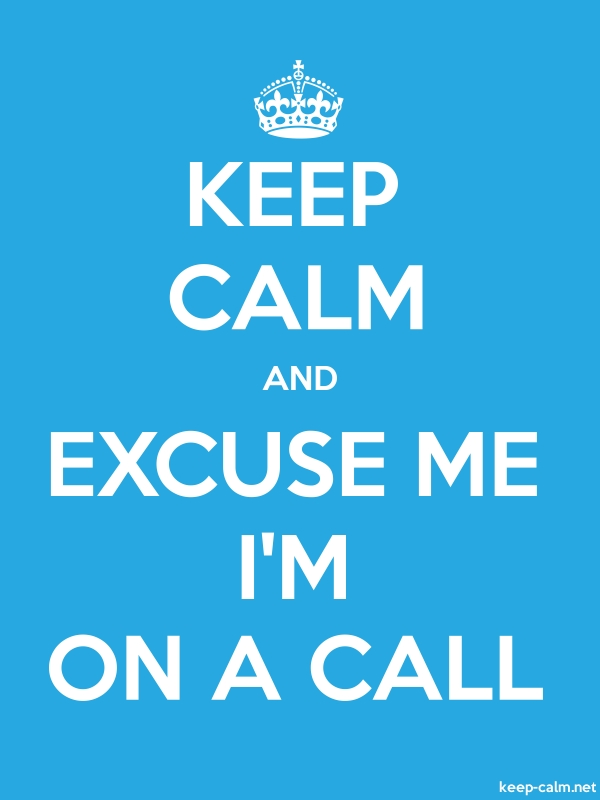 KEEP CALM AND EXCUSE ME I'M ON A CALL - white/blue - Default (600x800)