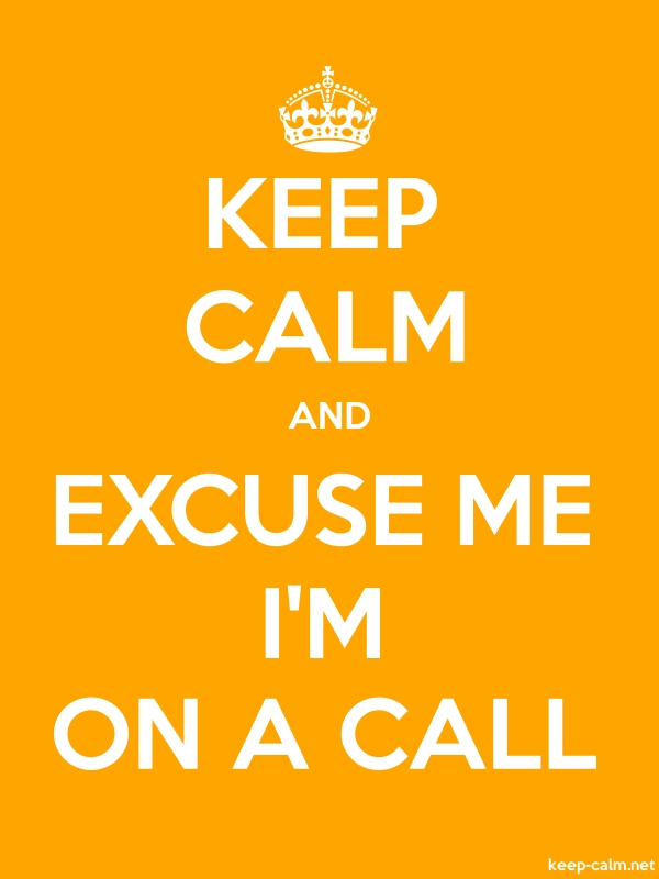 KEEP CALM AND EXCUSE ME I'M ON A CALL - white/orange - Default (600x800)