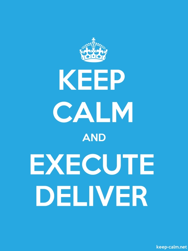 KEEP CALM AND EXECUTE DELIVER - white/blue - Default (600x800)