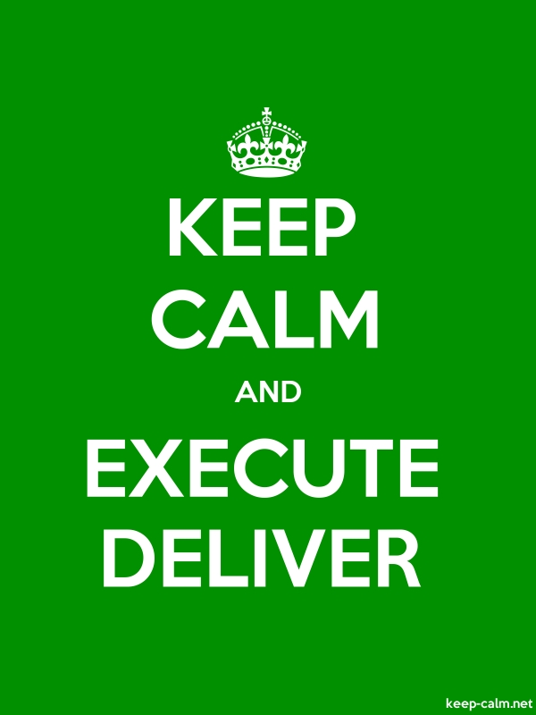 KEEP CALM AND EXECUTE DELIVER - white/green - Default (600x800)
