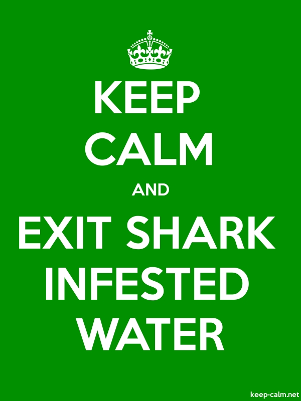 KEEP CALM AND EXIT SHARK INFESTED WATER - white/green - Default (600x800)