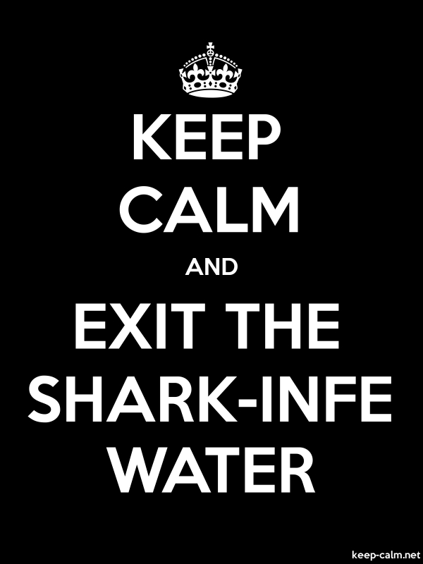 KEEP CALM AND EXIT THE SHARK-INFE WATER - white/black - Default (600x800)