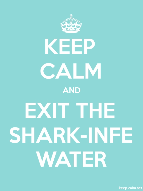 KEEP CALM AND EXIT THE SHARK-INFE WATER - white/lightblue - Default (600x800)