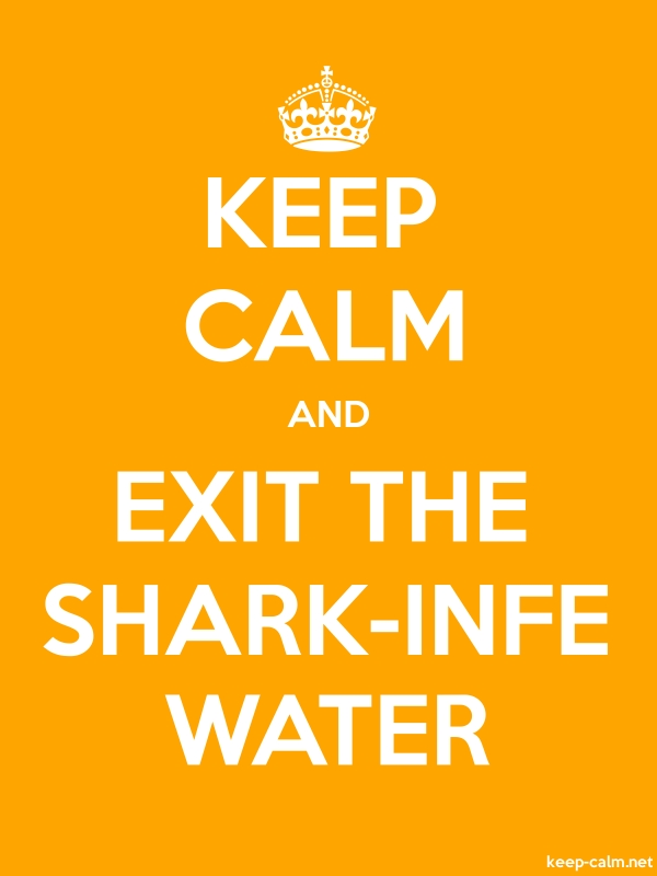 KEEP CALM AND EXIT THE SHARK-INFE WATER - white/orange - Default (600x800)