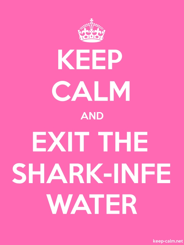 KEEP CALM AND EXIT THE SHARK-INFE WATER - white/pink - Default (600x800)