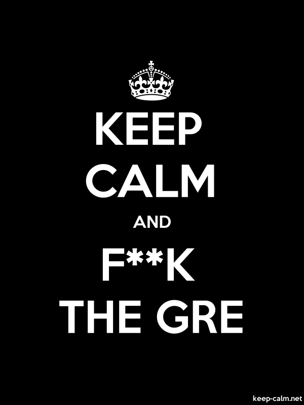 KEEP CALM AND F**K THE GRE - white/black - Default (600x800)