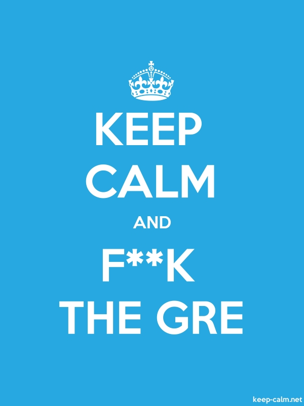 KEEP CALM AND F**K THE GRE - white/blue - Default (600x800)