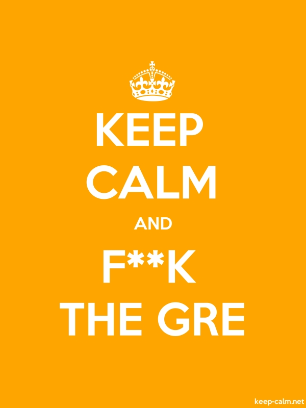 KEEP CALM AND F**K THE GRE - white/orange - Default (600x800)