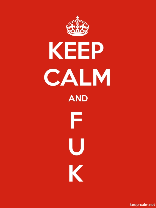 KEEP CALM AND F U K - white/red - Default (600x800)