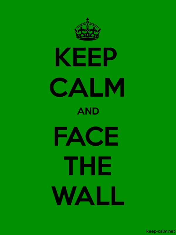 KEEP CALM AND FACE THE WALL - black/green - Default (600x800)