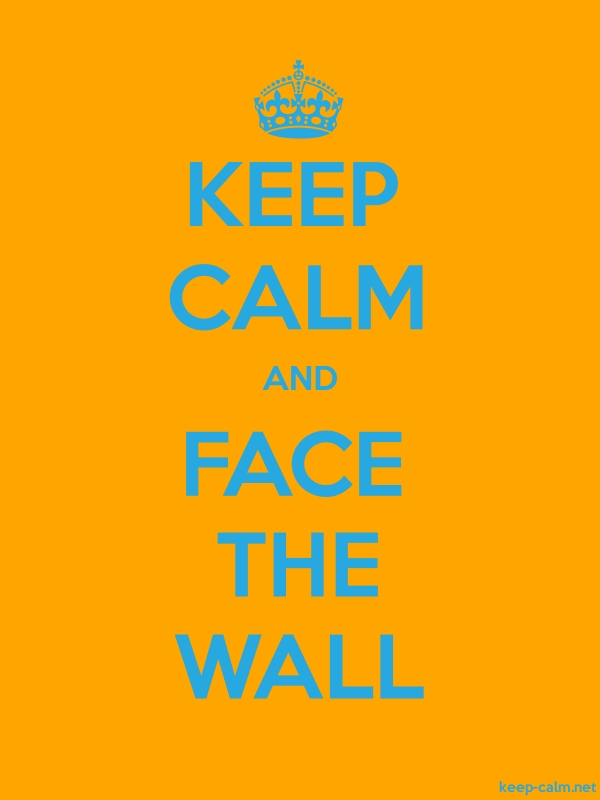 KEEP CALM AND FACE THE WALL - blue/orange - Default (600x800)