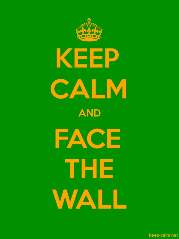 KEEP CALM AND FACE THE WALL - orange/green - Default (600x800)