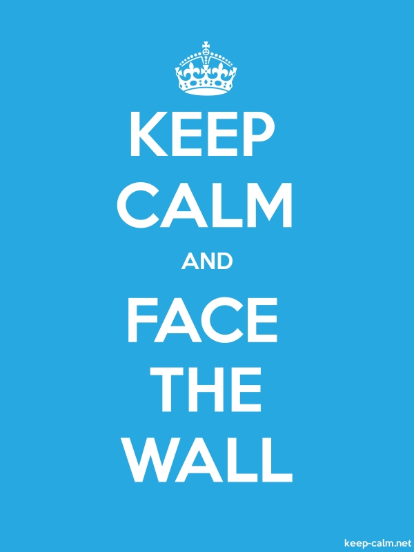 KEEP CALM AND FACE THE WALL - white/blue - Default (600x800)