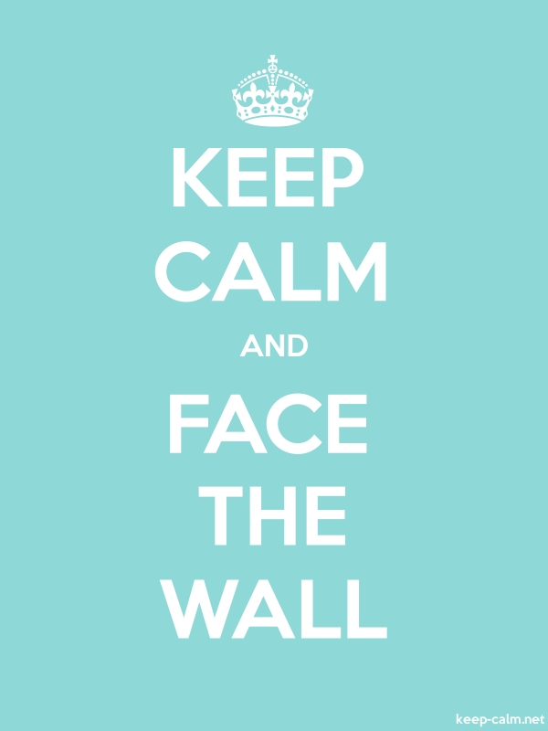 KEEP CALM AND FACE THE WALL - white/lightblue - Default (600x800)