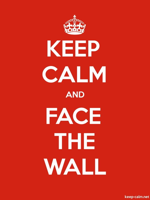 KEEP CALM AND FACE THE WALL - white/red - Default (600x800)