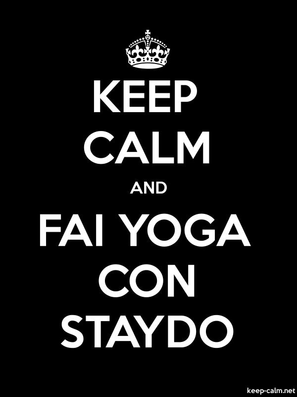 KEEP CALM AND FAI YOGA CON STAYDO - white/black - Default (600x800)
