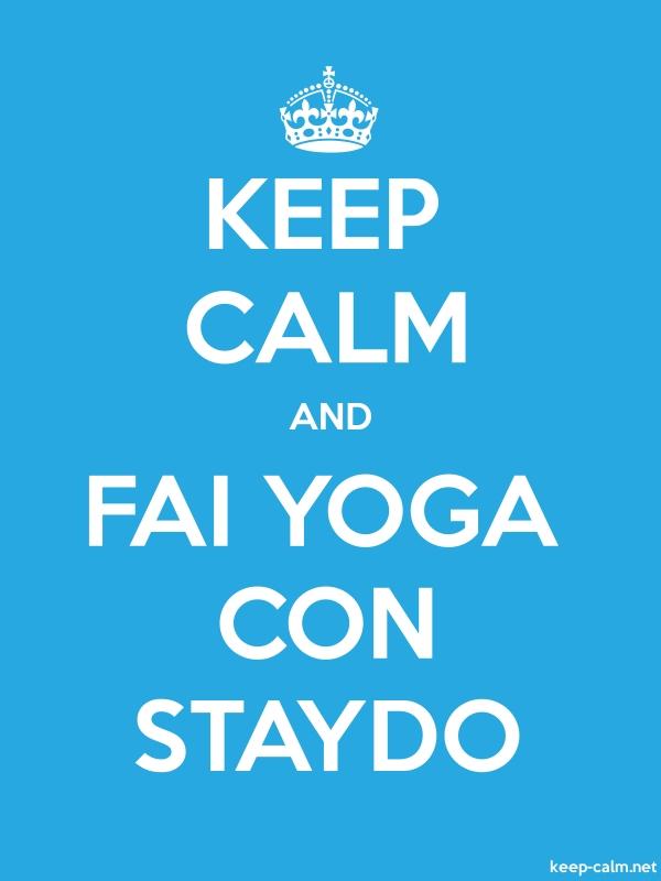 KEEP CALM AND FAI YOGA CON STAYDO - white/blue - Default (600x800)